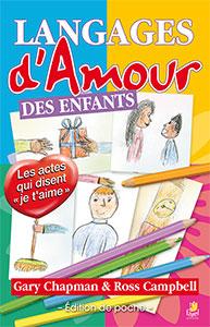 9782863144657, les langages d'amour des enfants, édition poche, les actes qui disent «je t'aime», the five love languages of children, éditions farel