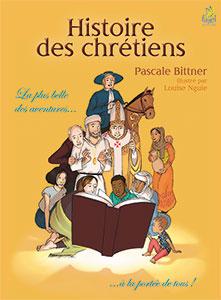 9782863144664, histoire des chrétiens, la plus belle des aventures à la portée de tous, pascale bittner, éditions farel