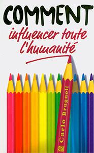 9782881500589, comment, influencer, toute, l'humanité, carlo, michèle, brugnoli, éditions, jems, jeunesses, en, missions