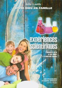 9782881501258, expériences, scientifiques, transmettre, sa, foi, et, ses, valeurs, à, la, génération, suivante, simple, science, vivre, dieu, en, famille, éditions, jems, jeunesses, en, missions, jim, weidmann, mark, denooy, kurt, bruner