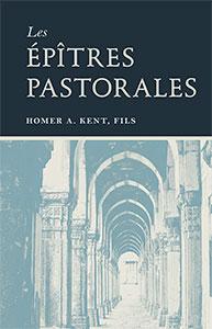 9782890820708, les, épîtres, pastorales, the, pastoral, epistles, homer, kent, éditions, impact, publications, chrétiennes