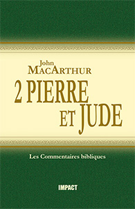 9782890821088, 2, pierre, et, jude, the, new, testament, commentary, two, peter, and, jude, john, macarthur, mcarthur, collections, les, commentaires, bibliques, éditions, impact, publications, chrétiennes
