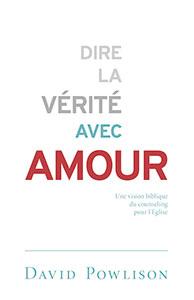 9782890823105, vérité, amour, david powlison