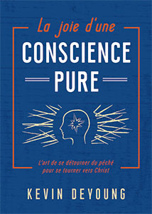 9782890823129, conscience pure, kevin deyoung
