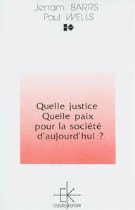 9782905464163, quelle, justice, quelle, paix, pour, la, société, d'aujourd'hui, ?, paul, wells, jerram, barrs, éditions, kerygma