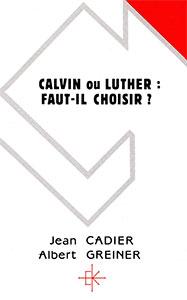 9782905464446, calvin, luther, cadier, greiner
