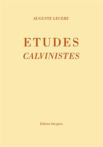9782905464606, études, calvinistes, auguste, lecerf, éditions, kerygma