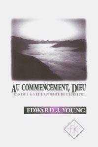 9782905464620, au, commencement, dieu, genèse,1, à,3, et,l'autorité, de,l'écriture, edward, j., young, éditions, kerygma