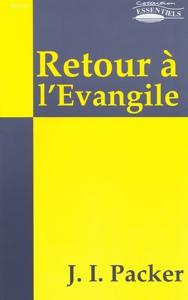 9782906287686, retour, à, l'evangile, james, packer, éditions, europresse