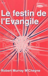 9782906287754, le, festin, de, l'evangile, robert, murray, m'cheyne, éditions, europresse