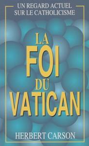 9782906287761, foi du vatican, herbert carson