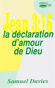 9782906287792, jean, 3.16, la, déclaration, d'amour, de, dieu, samuel, davies, éditions, europresse, la, croix, de, jésus-christ