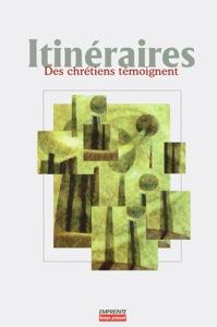 itineraires, chretiens, temoignent, empreinte, etude, temoignages, 9782906405431