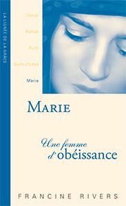 9782910246020, marie, obéissance, francine rivers