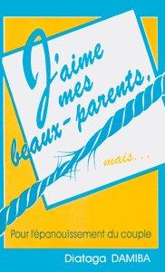 9782910307110, j'aime, mes, beaux-parents, mais, pour, l'épanouissement, du, couple, éditions, cpe, centre, de, publications, évangéliques, diataga, damiba
