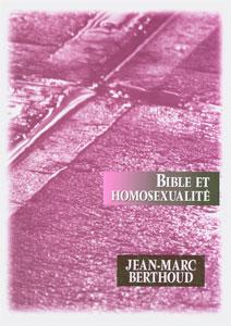 9782912652096, bible, et, homosexualité, que, doivent, penser, les, chrétiens, jean-marc, berthoud, éditions, apeb, association, pour, la, promotion, de, l'étude, de, la, bible