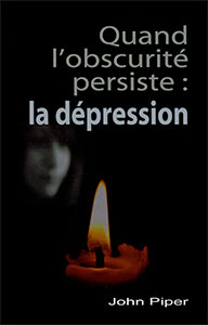 9782923614069, quand, l'obscurite, persiste, la, depression, when, the, darkness, will, not, lift, faire, de, son, mieux, en, attendant, dieu, et, la, joie, john, piper, éditions, sembeq