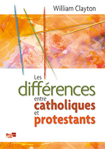 9782930082042, catholiques, protestants, william clayton