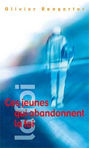 9782940062089, ces jeunes qui abandonnent la foi, olivier bangerter, éditions farel