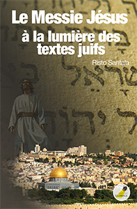 9782940335145, le, messie, jésus, à, la, lumière, des, textes, juifs, the, messiah, in, the, new, testament, in, the, light, of, rabbinical, writings, risto, santala, éditions, ourania, collections, éclairage