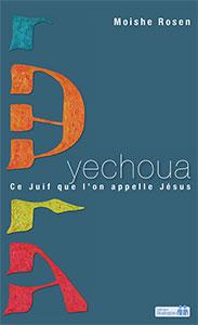 9782940335152, yechoua, ce, juif, que, l'on, appelle, jésus, y'shua, the, jewish, way, to, say, jesus, moishe, rosen, éditions, ourania, collections, dialogues, la, croix, de, jésus-christ