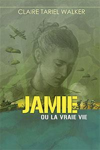 9782940335459, jamie, ou, la, vraie, vie, claire, tariel, walker, éditions, ourania, fictions, romans