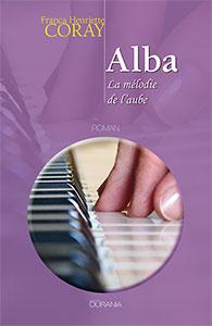 9782940335596, alba, la, mélodie, de, l'aube, franca, henriette, coray, éditions, ourania, romans, fiction