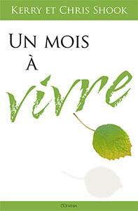 9782940335732, un, mois, à, vivre, one, month, to, live, kerry, et, chris, shook, éditions, ourania, mb, la, maison, de, la, bible