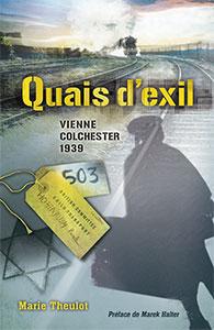 9782940335749, quais, d'exil, vienne, colchester, 1939, marie, theulot, éditions, ourania, romans, fiction