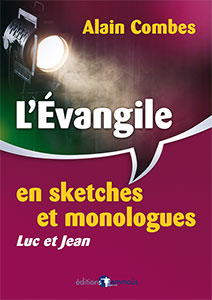 9782940488056, l'évangile, en, sketches, et, monologues, luc, et, jean, alain, combes, éditions, emmaus, emmaüs
