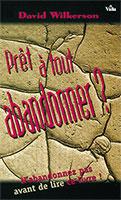9780829712414, prêt, à, tout, abandonner, n'abandonnez, pas, avant, de, lire, ce, livre, david, wilkerson, éditions, vida