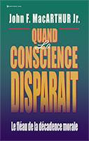 9780829715231, quand, la, conscience, disparaît, le, fléau, de, la, décadence, morale, the, vanishing, conscience, john, macarthur, mcarthur, éditions, vida