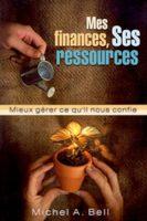 9780973590234, mes, finances, ses, ressources, mieux, gérer, ce, qu'il, nous, confie, michel, bell, éditions, ministères, multilingues