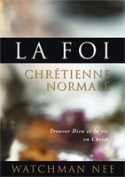 9781575933573, la, foi, chrétienne, normale, trouver, dieu, et, la, vie, en, christ, the, normal, christian, faith, watchman, nee, éditions, le, courant, de, vie