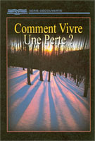 9781604852035, comment, vivre, une, perte, ?, le, deuil, la, mort, how, can, live, with, my, loss, tim, jackson, collections, séries, découvertes, éditions, rbc, radio, bible, class