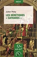9782130814696, hérétiques, cathares, julien théry