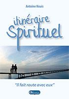 9782354791742, itinéraires, spirituels, antoine, nouis, éditions, olivétan