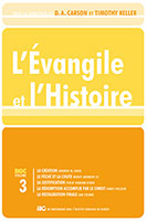 9782358430210, l'évangile, et, l'histoire, volumes, tomes, 3, trois, la, création, le, péché, et, la, chute, la, justification, la, rédemption, accomplie, par, le, christ, la, restauration, finale, creation, sin, and, the, fall, justification, christ, redemption, the, restauration, of, all, things, sous, la, direction, de, donald, d.a., carson, et, timothy, keller, andrew, davis, reddit, andrews, iii, philip, graham, ryken, sandy, willson, sam, storms, éditions, clé, en, partenariat, avec, l'ibg, l'institut, biblique, de, genève