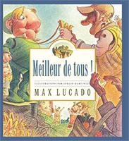 9782358430234, meilleur, de, tous, best, of, all, max, lucado, illustrations, par, sergio, martinez, éditions, clé, enfants
