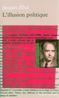 9782710327004, l'illusion, politique, volumes, tomes, 214, jacques, ellul, collections, la, petite, vermillon, éditions, la, table, ronde