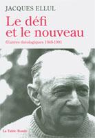 9782710329084, le, défi, et, le, nouveau, oeuvres, théologiques, 1948, 1991, jacques, ellul, éditions, la, table, ronde