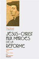 9782718905884, jésus-christ, réforme, neal blough