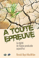 9782755000726, à, toute, épreuve, la, réalité, de, l'église, persécutée, aujourd'hui, faith, that, endures, the, essential, guide, to, the, persecuted, church, ronald, boyd, macmillan, éditions, portes, ouvertes, excelsis, xl6