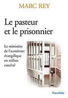 9782755000757, pasteur, prisonnier, marc rey