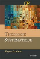9782755000900, ts, théologie, systématique, wayne, grudem, collections, or, ouvrages, de, référence, éditions, excelsis, xl6