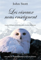 9782755001068, les, oiseaux, nous, enseignent, leçons, bibliques, d'un, inlassable, amateur, d'oiseaux, avec, plus, de, 150, photos, photographies, prises, par, l'auteur, the, birds, our, teachers, john, stott, éditions, excelsis, xl6