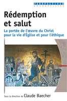 9782755001402, rédemption, et, salut, la, portée, de, l'oeuvre, du, christ, pour, la, vie, d'église, et, pour, l'éthique, sous, la, direction, de, claude, baecher, neal, blough, frédéric, de, coninck, pascal, keller, linda, oyer, rachel, reesor-taylor, éditions, excelsis, xl6, collection, perspectives, anabaptistes
