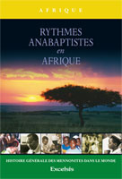 9782755001617, rythmes, anabaptistes, en, afrique, histoire, générale, des, mennonites, dans, le, monde, l'afrique, anabaptist, songs, in, african, hearts, a, global, mennonite, history, series, africa, collectif, éditions, excelsis, xl6