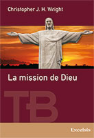 9782755001662, la, mission, de, dieu, mission, of, god, fil, conducteur, du, récit, biblique, christopher, wright, éditions, excelsis, xl6, collections, théologies, bibliques