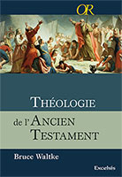 9782755001709, tat, théologie, de, l'ancien, testament, l'at, l'a.t., bruce, waltke, collections, or, éditions, excelsis, xl6